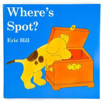Where's Spot? Author: Eric Hill Publisher: Puffin This adorable picture book about Spot the dog is the first in the Spot series