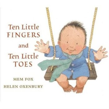 Ten Little Fingers and Ten Little Toes Author: Mem Fox Illustrator: Helen Oxenbury Publisher: Walker Books This charming first book is perfect for new arrivals.