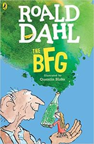 The BFG Author: Roald Dahl Illustrator: Quentin Blake Publisher: Puffin The BFG stands for Big Friendly Giant, who unexpectedly spirits a little girl named Sophie out of bed, and into the land of the child-eating giants.