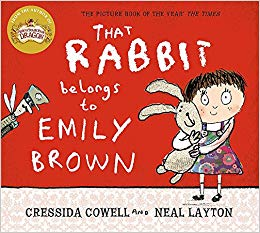 That Rabbit Belongs to Emily Brown Author: Cressida Cowell Illustrator: Neal Layton Publisher: Hachette Emily and her toy rabbit, Stanley, love to go on adventures together.