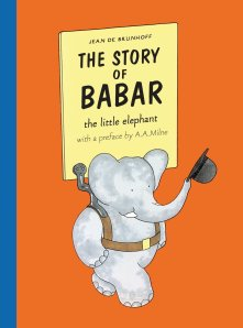 The Story of Babar Author: Jean De Brunhoff Translator: Merle S. Haas Publisher: Egmont ' In the great forest, a litle elephant was born. His name was Babar...'