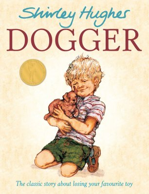 Dogger Author: Shirley Hughes Publisher: Random House When Dave loses his favourite toy, Dogger, he is desolate.