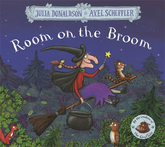Room on the Broom Author: Julia Donaldson Illustrator: Axel Scheffler Publisher: Macmillan Children's Books From former Children's Laureate Julia Donaldson and longtime collaborator Axel Scheffler comes this much-loved tale about a witch and her gang of friends.