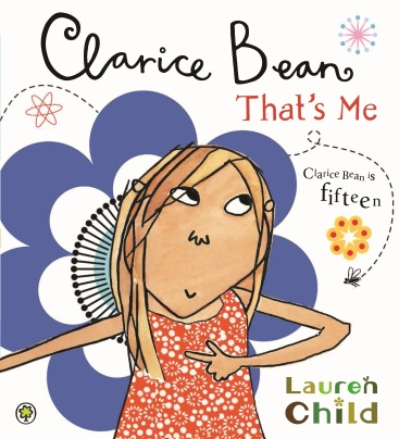 Clarice Bean, That's Me Author: Lauren Child Publisher: Orchard Books Clarice Bean gives us a snapshot of her life and family in the book that launched a bestselling series.