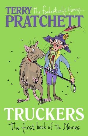 Truckers Author: Terry Pratchett Publisher: Random House The first title in the Bromeliad trilogy, this is an enchanting fantasy from favourite author Terry Pratchett.