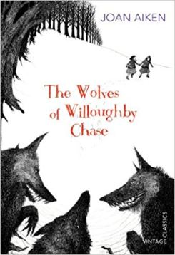 The Wolves of Willoughby Chase Author: Joan Aiken Publisher: Vintage There are wolves outside the walls of Willoughby Chase, but for cousins Bonnie and Sylvia, the real danger lies inside.