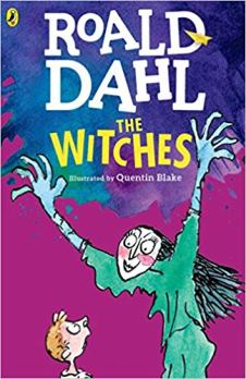 The Witches Author: Roald Dahl Illustrator: Quentin Blake Publisher: Puffin Real witches disguise themselves as lovely ladies, when secretly they want to squish and squelch all the wretched children they despise.