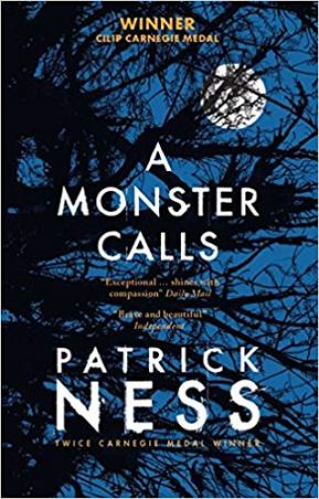 A Monster Calls Author: Patrick Ness From an idea by Siobhan Dowd Illustrator: Jim Kay Publisher: Walker Books Ltd Connor's mum has cancer and life is changing. There is the nightmare, then there is school, where people avoid him, or persecute him. And then there is the immense, mythic Monster.