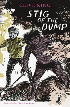Stig of the Dump Author: Clive King Publisher: Puffin Exploring an old chalk pit, Barney meets a strange boy who wears a rabbit skin and speaks in grunts.